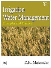 IRRIGATION WATER MANAGEMENT: PRINCIPLES AND PRACTICE