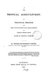The tropical agriculturist: a practical treatise