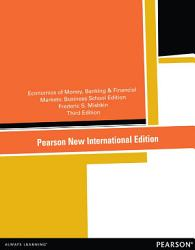 The Economics Of Money Banking And Financial Markets Pearson New International Edition Book PDF