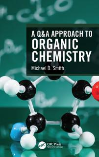 A Q A Approach to Organic Chemistry Book