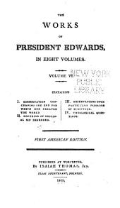The Works of President Edwards ...: Volume 6