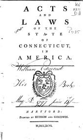 Acts and Laws of the State of Connecticut, in America