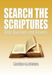 Search the Scriptures: Bible Questions and Answers