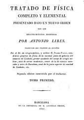 Tratado de física completo y elemental, 1: presentado bajo un nuevo órden con los descubrimientos modernos