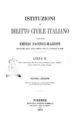 Istituzioni di diritto civile italiano Emidio Pacifici-Mazzoni: Libro 2. Della distinzione dei beni, della proprietà, delle servitù, della comunione e del possesso, Volume 3