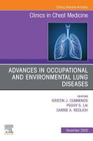Advances in Occupational and Environmental Lung Diseases An Issue of Clinics in Chest Medicine E Book PDF