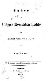 System des heutigen römischen rechts: bd. Quellen des heutigen römischen rechts. Die rechtsverhältnisse