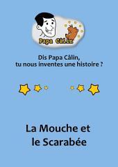 Papa Câlin - 007 - La Mouche et le Scarabée