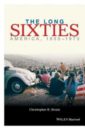The Long Sixties: America, 1955-1973