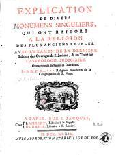 Explication de divers monumens singuliers, qui ont rapport a la religion des plus anciens peuples: avec l'examen de la derniere edition des ouvrages de S. Jerôme