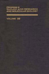 Progress in Nucleic Acid Research and Molecular Biology: Volume 33