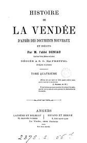 Histoire de la Vendée: d'après des documents nouveaux et inédits, Volume4