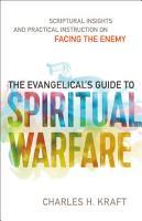 The Evangelical s Guide to Spiritual Warfare PDF