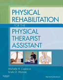 Physical Rehabilitation For The Physical Therapist Assistant