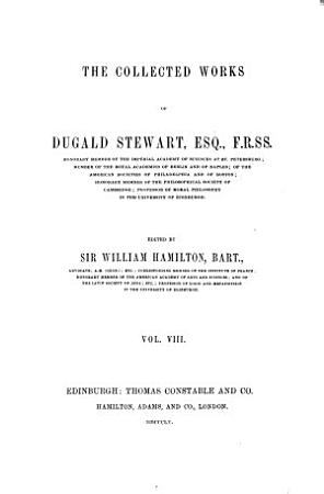 The Collected Works of Dugald Stewart  Lectures on political economy     To which is prefixed part third of the Outlines of moral philosophy  1855 56 PDF