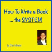 How To Write a Book - The System