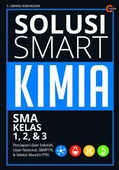 Solusi Smart Kimia SMA Kelas 1, 2, & 3