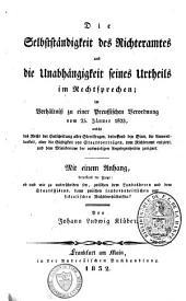 Die Selbstständigkeit des Richteramtes und die Unabhängigkeit seines Urtheils im Rechtsprechen: im Verhältniss zu einer preussischen Verordnung vom 25 Jänner 1823
