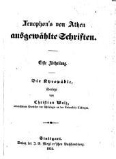 Xenophon's von Athen, ausgewählte Schriften: Abt. Die Kyropädie