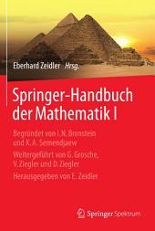 Springer-Handbuch der Mathematik I: Begründet von I.N. Bronstein und K.A. Semendjaew Weitergeführt von G. Grosche, V. Ziegler und D. Ziegler Herausgegeben von E. Zeidler