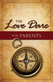 The Love Dare for Parents Book