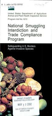 National Smuggling Interdiction and Trade Compliance Program: safeguarding U.S. borders against invasive species
