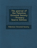 The Journal of the Palestine Oriental Society   Primary Source Edition PDF