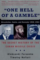 One Hell Of A Gamble Khrushchev Castro And Kennedy 1958 1964 Book PDF