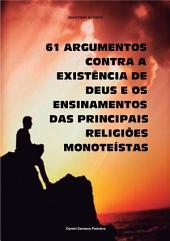 61 Argumentos Contra A ExistÊncia De Deus E Os Ensinamentos Das Principais ReligiÕes MonoteÍstas