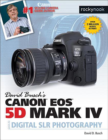 David Busch   s Canon EOS 5D Mark IV Guide to Digital SLR Photography PDF
