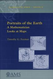 Portraits of the Earth: A Mathematician Looks at Maps