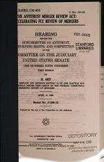 106-1 Hearing: The Antitrust Merger Review Act: Accelerating FCC Review Of Mergers, S. Hrg. 106-405, April 13, 1999
