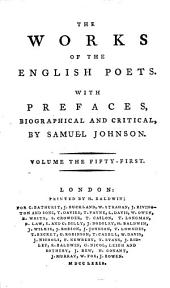 The Works of the English Poets. With Prefaces, Biographical and Critical, by Samuel Johnson: Volume 51