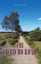 The Jericho Road: One Man's Journey with Cancer