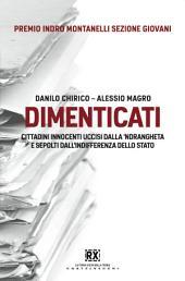 Dimenticati: Cittadini innocenti uccisi dalla 'ndrangheta e sepolti dall'indifferenza dello stato