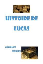 Histoire De Lucas