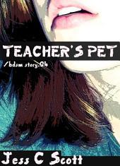 Teacher's Pet (bdsm Story.04)