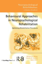 Behavioural Approaches in Neuropsychological Rehabilitation: Optimising Rehabilitation Procedures