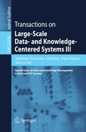 Transactions on Large-Scale Data- and Knowledge-Centered Systems III: Special Issue on Data and Knowledge Management in Grid and PSP Systems