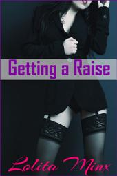Getting a Raise (An Older Man Younger Woman Hotwife Billionaire MFMM Foursome)