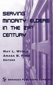 Serving Minority Elders in the 21st Century
