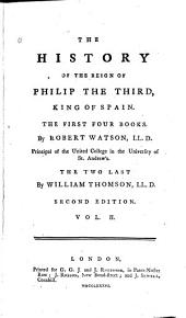 The History of the Reign of Philip the Third, King of Spain: Volume 2