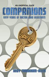 Companions: Fifty Years of Doctor Who Assistants