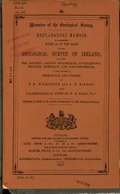 Explanatory Memoir to Accompany Sheets of the Maps: Volume 45