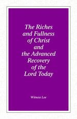 The Riches and Fullness of Christ and the Advanced Recovery of the Lord Today