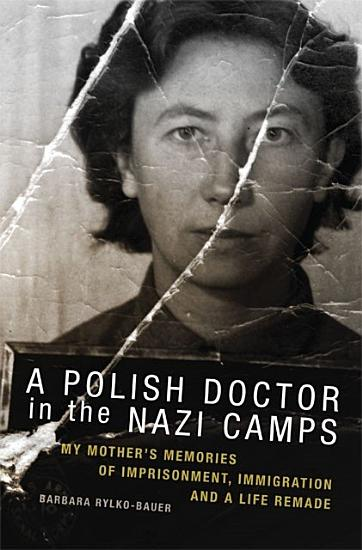 A Polish Doctor in the Nazi Camps PDF