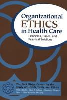 Organizational Ethics in Health Care PDF
