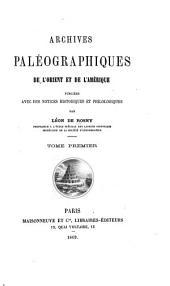 Archives paléographiques de l'Orient et de l'Amérique: pub. avec de notices historiques et philologiques, Volume1