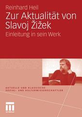 Zur Aktualität von Slavoj Zizek: Einleitung in sein Werk