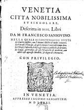 Venetia ... descritta in 14 libri (et cronico particolare delle cose fatte da i Veneti, dal principio della citta fino all'anno 1581.)